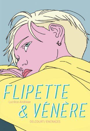 Flipette & vénère de Lucrèce Andreae editions delcourt