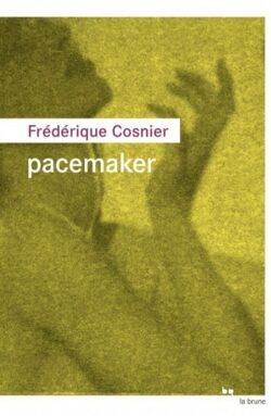 pacemaker frederique cosnier rouergue editions